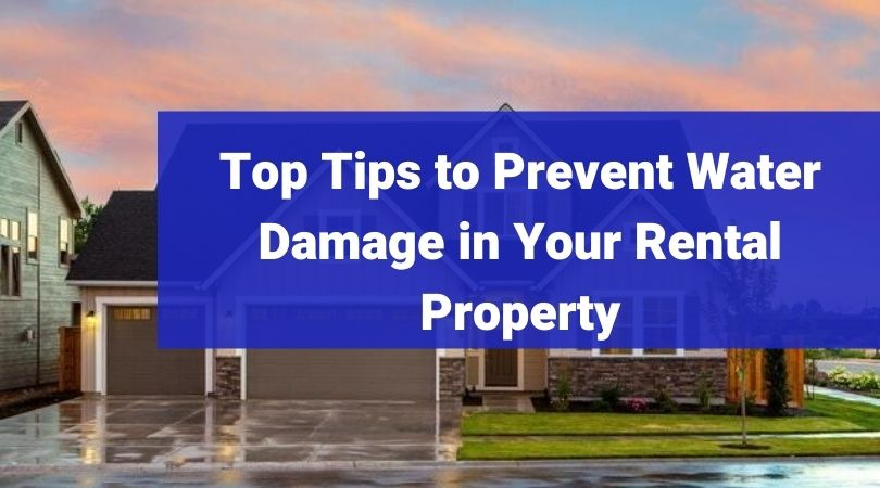 Top Tips to Prevent Water Damage in Your Rental Property