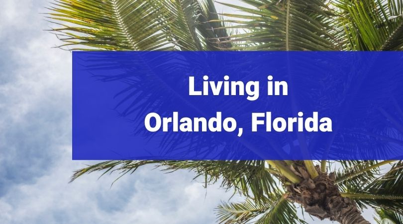 reasons to consider moving to orlando florida