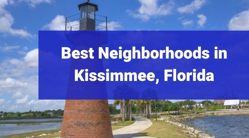 Best Neighborhoods in Kissimee Florida Orlando Property Management