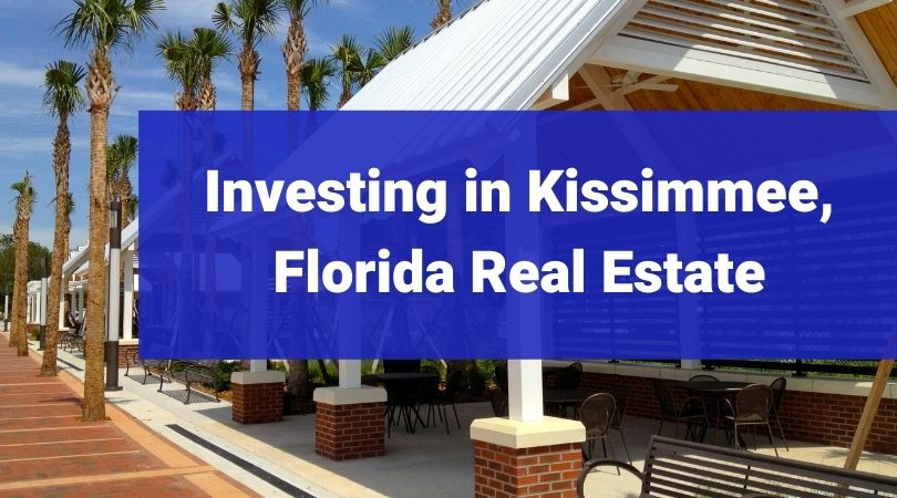 Reasons to Invest in Kissimmee Real Estate Orlando Property Management
